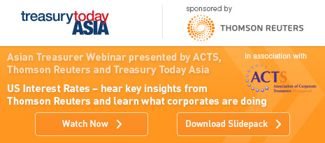 Asian Treasurer Webinar presented by ACTS, Thomson Reuters and Treasury Today Asia – Watch now and download the slidepack