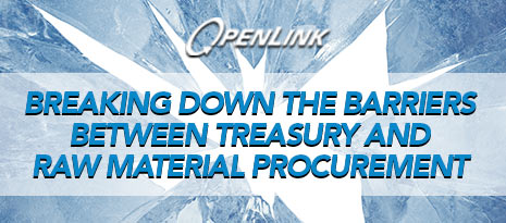 OpenLink – Breaking down the barriers between treasury and raw material procurement