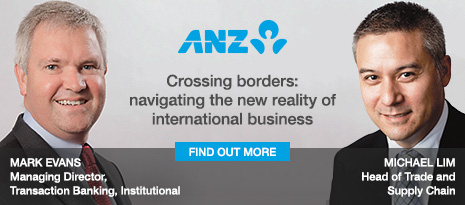 ANZ Smarter Treasury Crossing borders: navigating the new reality of international business – find out more