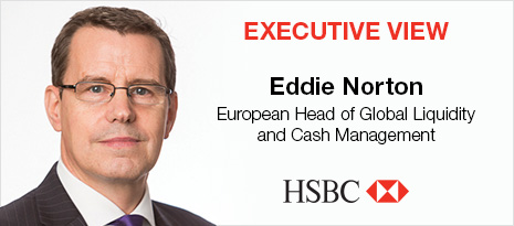 Executive View: Eddie Norton, Head of Global Liquidity & Cash Management, Europe, HSBC