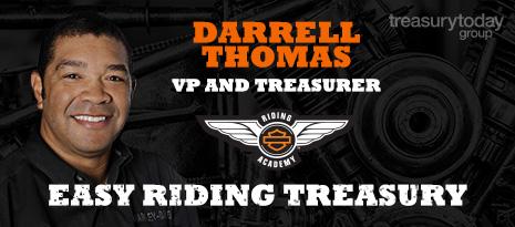 Darrell Thomas, VP and Treasurer, Harley-Davidson Corporate View – Easy riding treasury