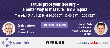 Openlink webinar with Treasury Today Group: Future proof your treasury – a better way to measure TRMS impact – 5th April at 10:00 EDT – register now