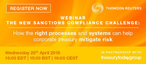 Thomson Reuters webinar in partnership with Treasury Today Group – The New Sanctions Compliance Challenge: How the right processes and systems can help corporate treasury mitigate risk