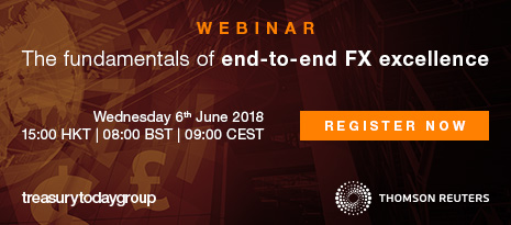 Treasury Today webinar with Thomson Reuters – The fundamentals of end-to-end FX excellence – 6th June at 15:00 HKT