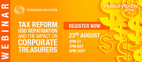 Register now for the Treasury Today Group webinar with Thomson Reuters – Tax Reform, USD Repatriation and the impact on Corporate Treasurers – 23rd August at 14:00 EDT