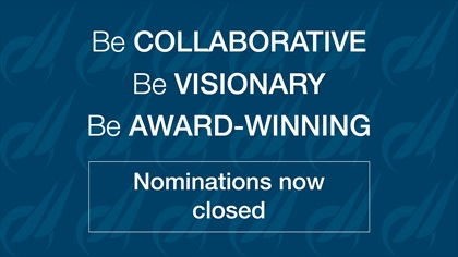 Be collaborative, be visionary, be award-winning – nominations now closed