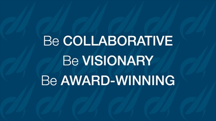 Be collaborative, be visionary, be award-winning