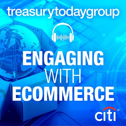 Citi podcast – Engaging with ecommerce